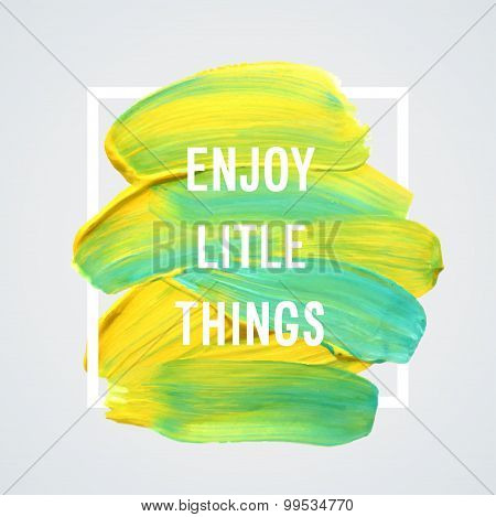 "Motivation Poster ""enjoy Little Things""."