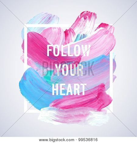 "Motivation Poster ""follow Your Heart""."