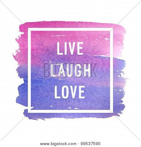 "Motivation Poster ""life Laugh Love""."