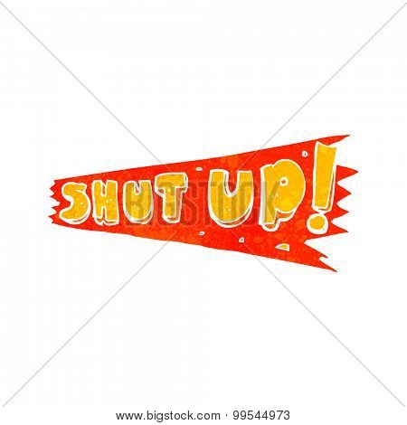 retro cartoon shut up sign