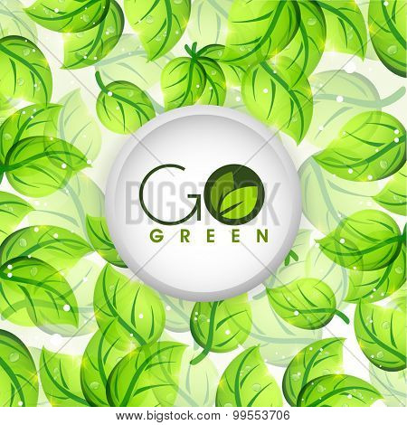 Creative sticky design with stylish text Go Green on shiny leaves decorated background.