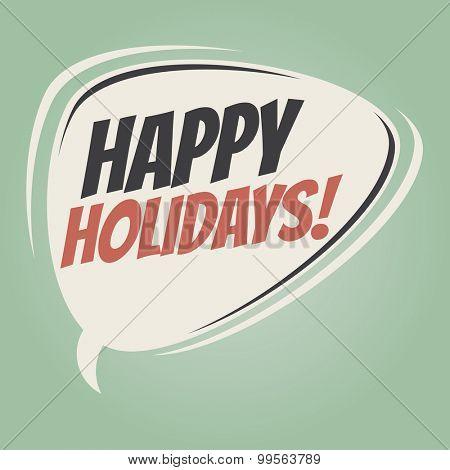 happy holidays retro cartoon speech bubble