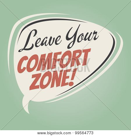 leave your comfort zone retro cartoon speech bubble
