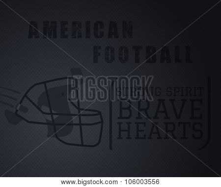 Modern unique american football poster with motivation quote  strong spirit brave hearts - on dotted