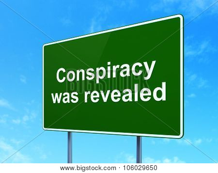 Political concept: Conspiracy Was Revealed on road sign background