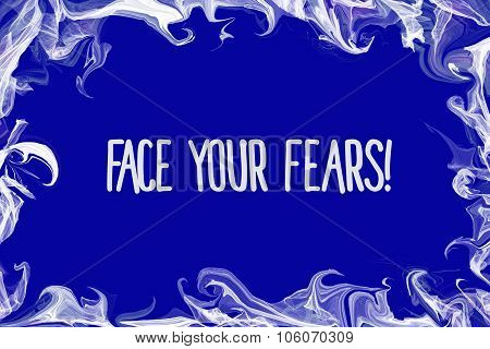 Face your fears written over blue background