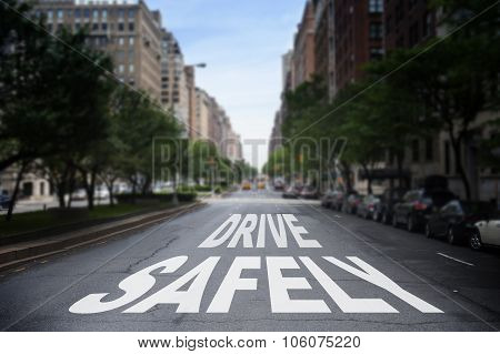 Drive Safely Writen On The Road