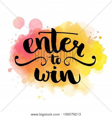 Enter to win. Giveaway banner for social media contests and promotions. Vector hand lettering at col