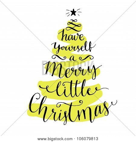 Have yourself a merry little Christmas. Modern calligraphy for winter holidays cards and posters, ve
