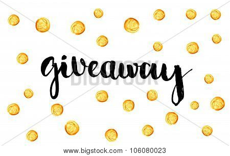 Giveaway banner for social media contests and special offer. Vector hand lettering at gold dots back