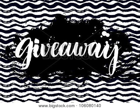 Giveaway banner for social media contests and special offer. Vector hand lettering at marker wave ba