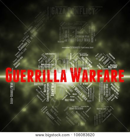 Guerrilla Warfare Represents Resistance Fighter And Clashes