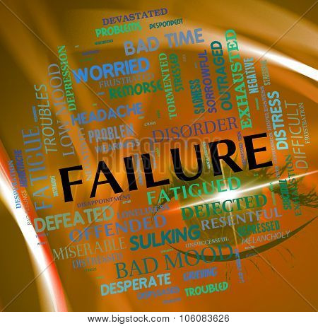 Failure Word Indicates Lack Of Success And Defeat