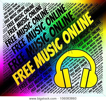 Free Music Online Represents No Cost And Complimentary