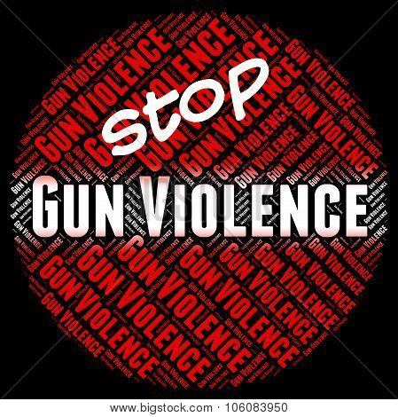 Stop Gun Violence Shows Brute Force And Brutality