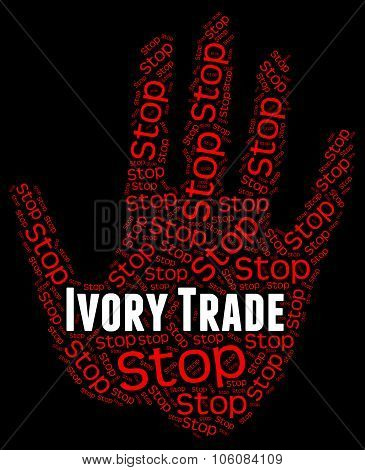 Stop Ivory Trade Represents Elephant Tusk And Business