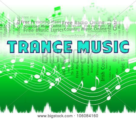 Trance Music Means Sound Tracks And Audio
