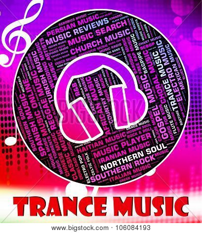 Trance Music Indicates Sound Tracks And Chill