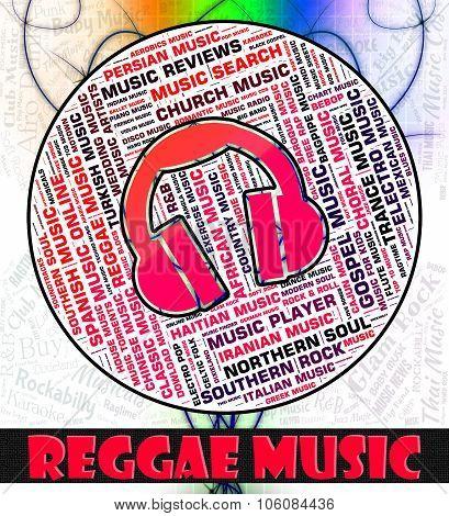 Reggae Music Represents Sound Tracks And Calypso