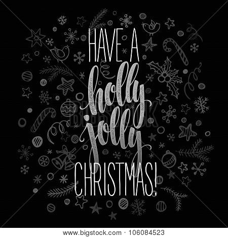 Have a holly jolly Christmas. Lettering  vector illustration