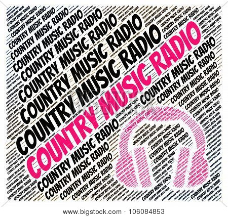 Country Music Radio Means Sound Tracks And Audio