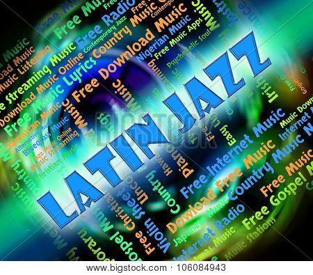Latin Jazz Indicates Sound Track And Acoustic