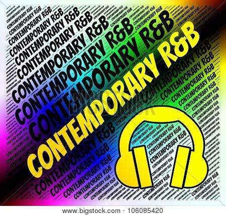 Contemporary R&b Represents Rhythm And Blues And Rnb