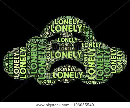 Lonely Word Represents Wordclouds Abandoned And Text