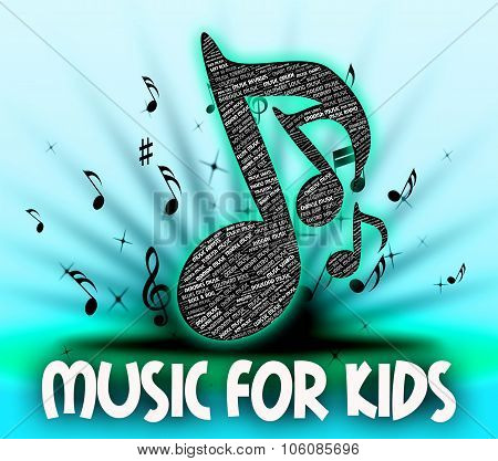 Music For Kids Represents Sound Track And Child