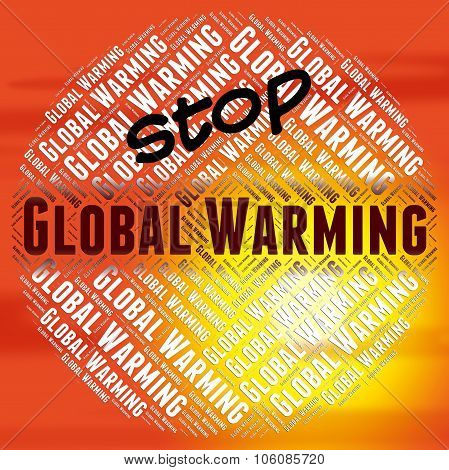 Stop Global Warming Indicates Warning Sign And Atmosphere