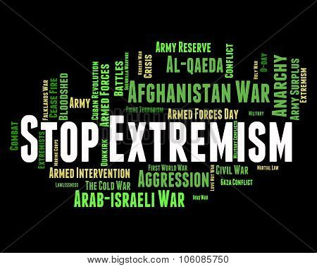 Stop Extremism Shows Fanaticism Extreme And Words
