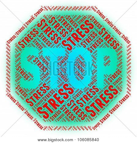 Stop Stress Indicates Warning Sign And Caution