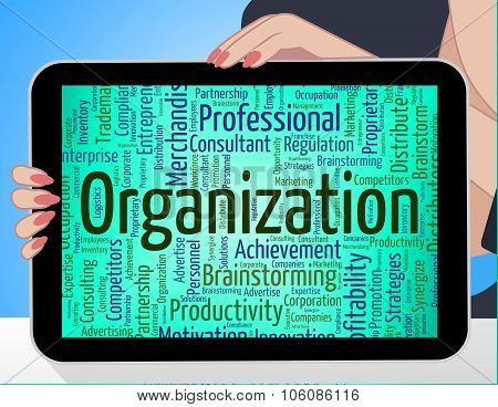 Organization Word Represents Arrangement Establishment And Conglomerate