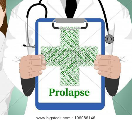 Prolapse Word Indicates Ill Health And Affliction