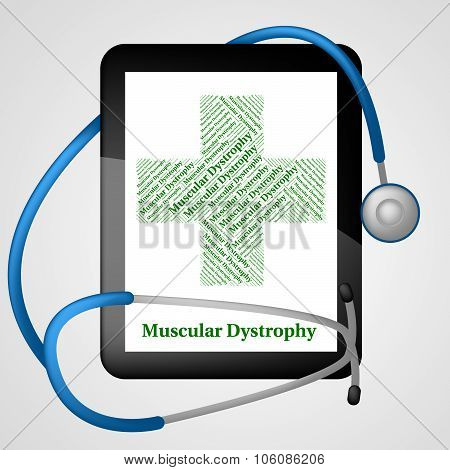 Muscular Dystrophy Indicates Ill Health And Affliction