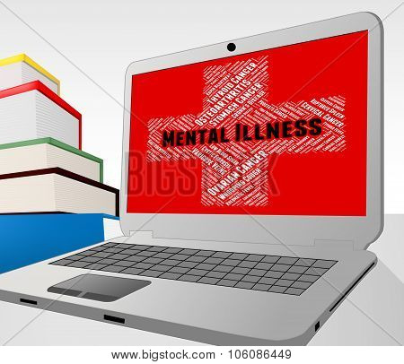 Mental Illness Online Indicates Disturbed Mind And Ailment