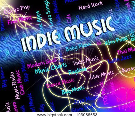 Indie Music Represents Sound Tracks And Acoustic