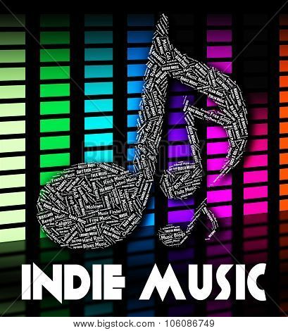 Indie Music Means Sound Track And Audio