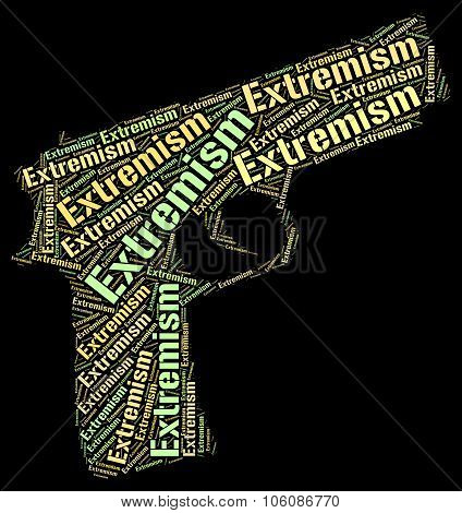 Extremism Word Represents Fundamentalism Wordcloud And Bigotry