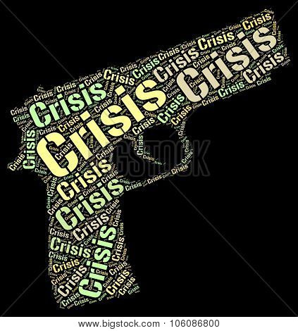 Crisis Word Means Hard Times And Catastrophe