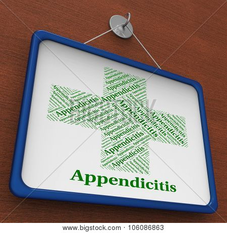 Appendicitis Word Represents Ill Health And Ailment