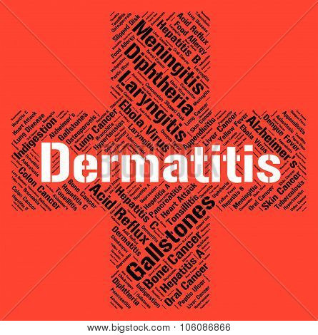 Dermatitis Word Represents Skin Disease And Ailment