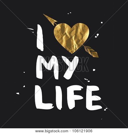 I Love My Life - Lettering Design