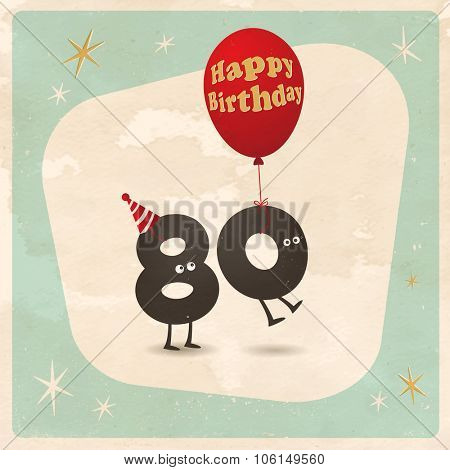 Vintage style funny 80th birthday Card  - Editable, grunge effects can be easily removed for a brand new, clean sign.