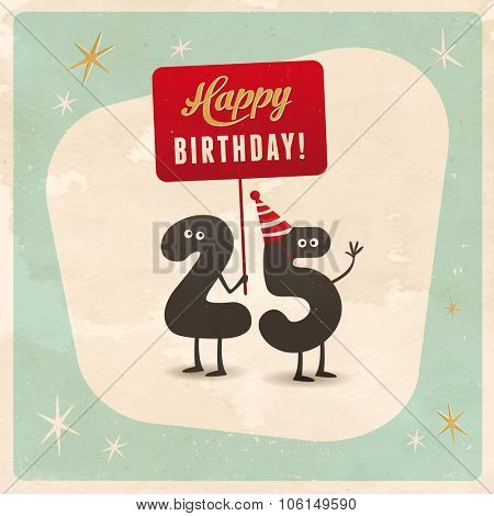 Vintage style funny 25th birthday Card  - Editable, grunge effects can be easily removed for a brand new, clean sign.