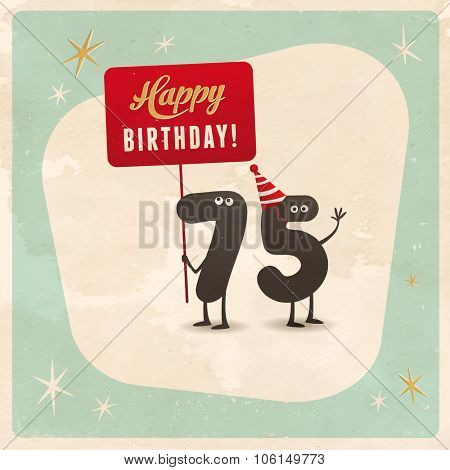 Vintage style funny 75th birthday Card  - Editable, grunge effects can be easily removed for a brand new, clean sign.