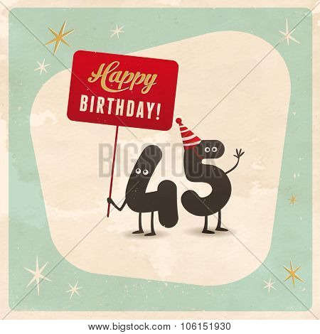 Vintage style funny 45th birthday Card  - Editable, grunge effects can be easily removed for a brand new, clean sign.