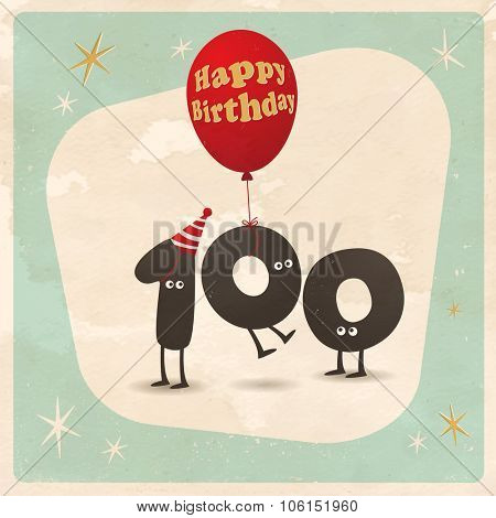 Vintage style funny 100th birthday Card  - Editable, grunge effects can be easily removed for a brand new, clean sign.