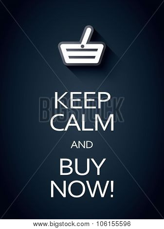 Keep calm and buy now sales promotion poster. Funny typography shopping advertising banner.