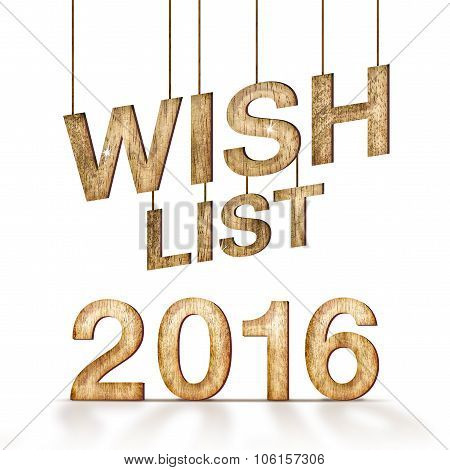 Wish List 2016 Wood Texture At White Background,holiday Concept